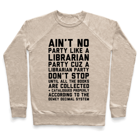 Ain't No Party Like A Librarian Party Pullover