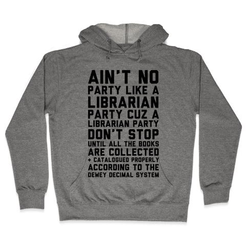 Ain't No Party Like A Librarian Party Hooded Sweatshirt
