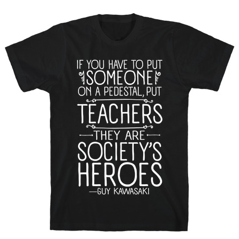 Teachers Are Society's Heroes T-Shirt