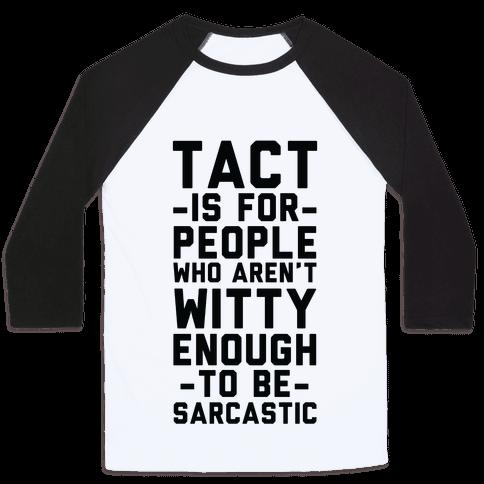 Tact Is For Baseball Tee