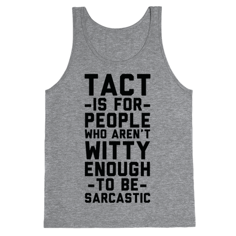 Tact Is For Tank Top