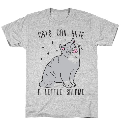 Cats Can Have A Little Salami T-Shirt