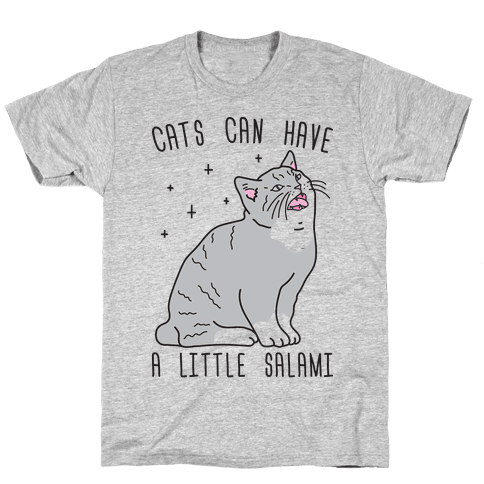 Cats Can Have A Little Salami Mens/Unisex T-Shirt