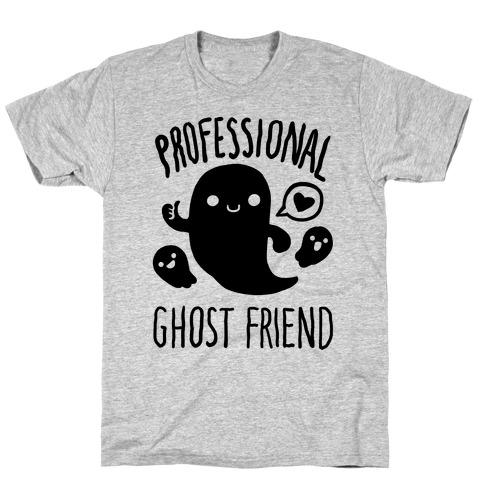 Professional Ghost Friend T-Shirt
