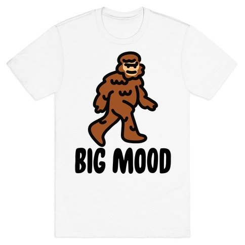 Big Mood Big Foot T-Shirt