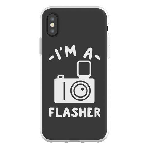 I'm a Flasher Phone Flexi-Case