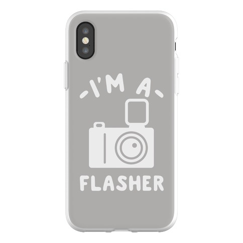 Im A Flasher Phone Flexi Cases Lookhuman