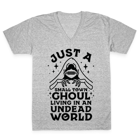 Just a Small Town Ghoul Living in an Undead World V-Neck Tee Shirt