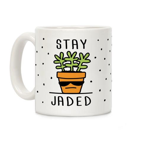 Stay Jaded Coffee Mug