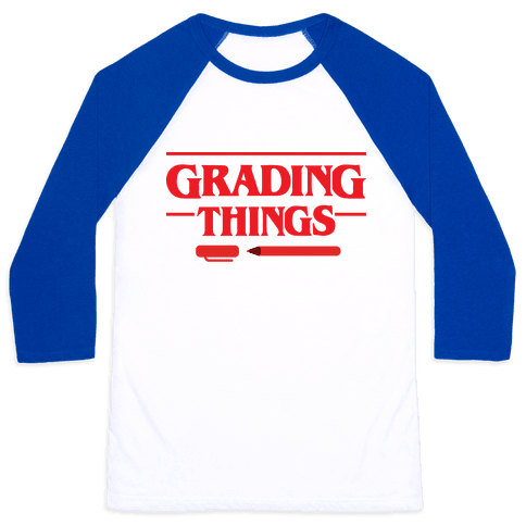 Grading Things Parody Baseball Tee