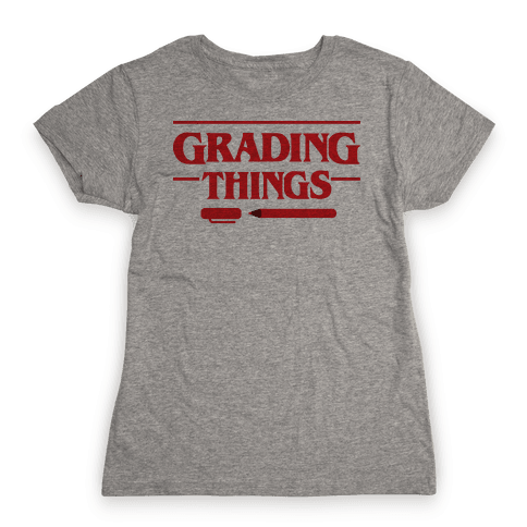 Grading Things Parody Womens T-Shirt