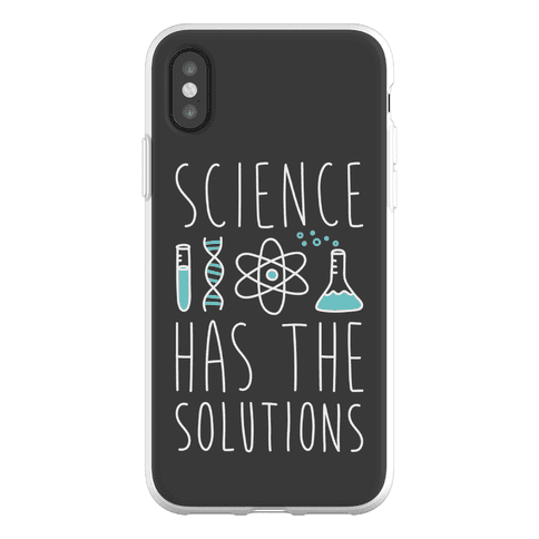 Science Has The Solutions Phone Flexi-Case