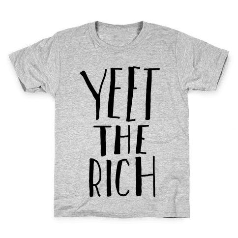 Yeet The Rich Kids T-Shirt