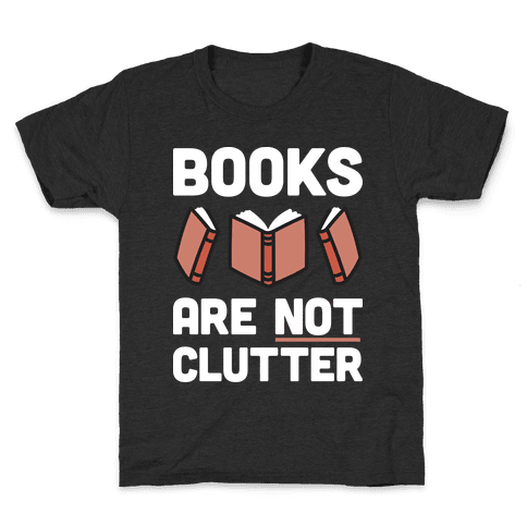 Books Are Not Clutter Kids T-Shirt