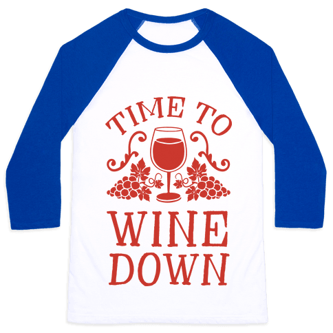 Time To Wine Down Baseball Tee