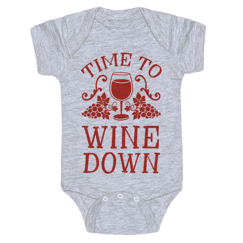 Time To Wine Down Baby Onesy