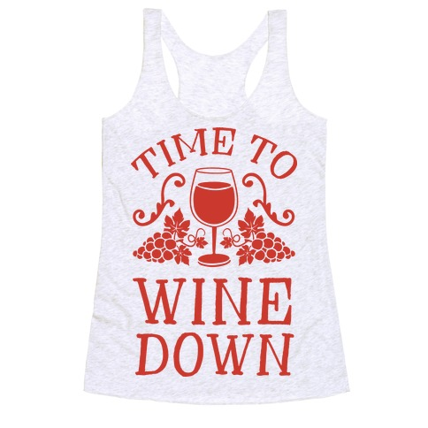Time To Wine Down Racerback Tank Top