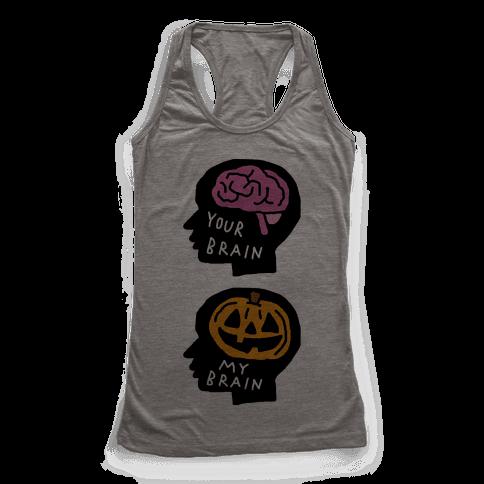 Your Brain My Brain Halloween Racerback Tank Top