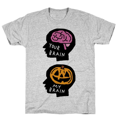 Your Brain My Brain Halloween T-Shirt