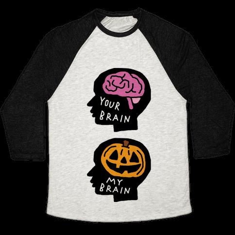 Your Brain My Brain Halloween Baseball Tee