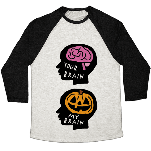 Your Brain My Brain Halloween Baseball Tee
