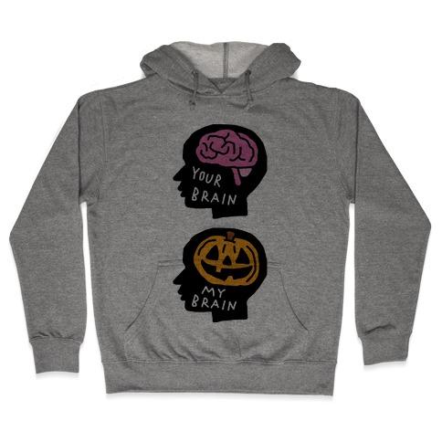Your Brain My Brain Halloween Hooded Sweatshirt