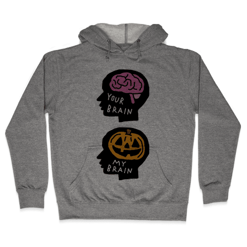 Your Brain My Brain Halloween Hooded Sweatshirt