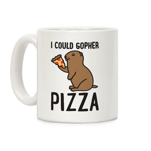 I Could Gopher Pizza Coffee Mug