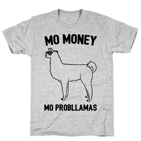 Mo Money Mo Probllamas Parody T-Shirt