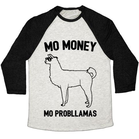 Mo Money Mo Probllamas Parody  Baseball Tee