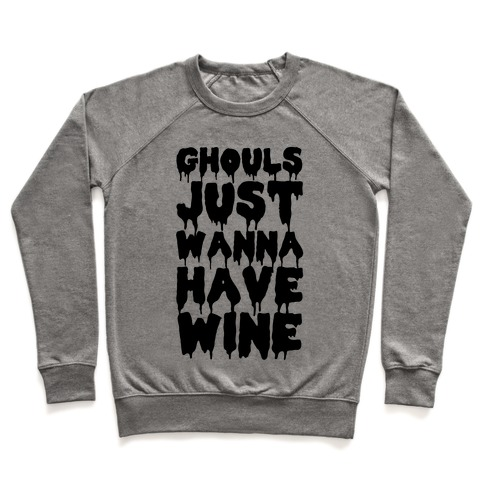 Ghouls Just Wanna Have Wine Pullover