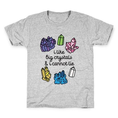 I Like Big Crystals Kids T-Shirt