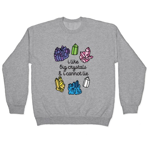 I Like Big Crystals Pullover