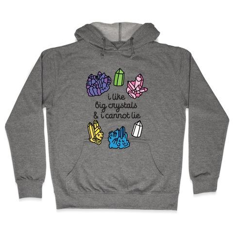 I Like Big Crystals Hooded Sweatshirt