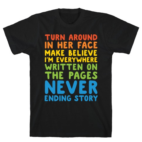 The Never Ending Story Lyric Pairs Shirts White Print T-Shirt