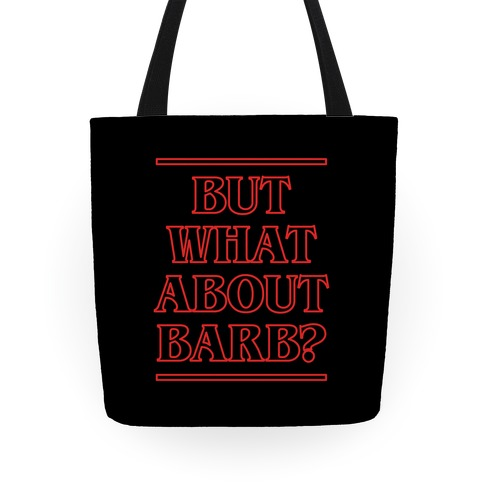 But What About Barb Tote