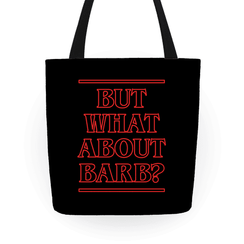 But What About Barb