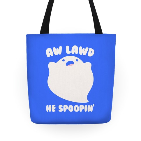 Aw Lawd He Spoopin' Ghost Parody Halloween Tote Bag Tote