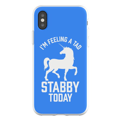 I'm Feeling a Tad Stabby Today Phone Flexi-Case