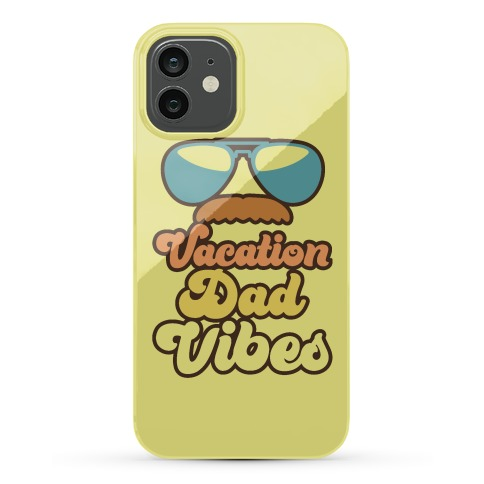 Vacation Dad Vibes Phone Case