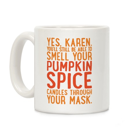 Yes Karen Pumpkin Spice Coffee Mug