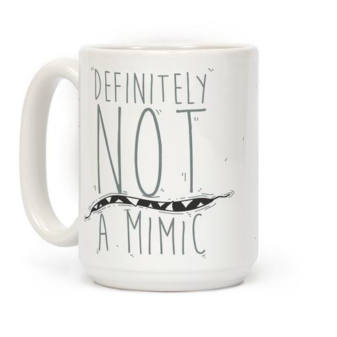 Definitely Not a Mimic Coffee Mug