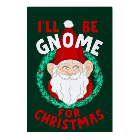 I'll Be Gnome for Christmas Garden Flag