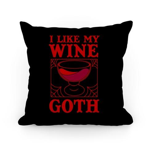 I Like My Wine Goth Pillow