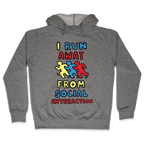 I Run Away From Social Interaction Hooded Sweatshirt