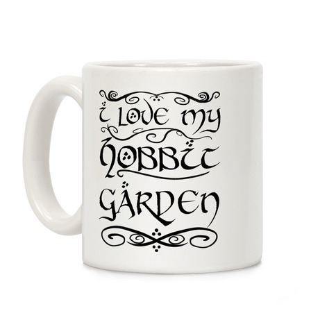 I Love My Hobbit Garden Coffee Mug