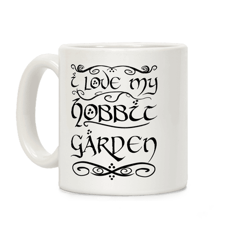 I Love My Hobbit Garden Coffee Mug