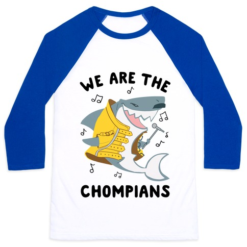 We Are The Chompians Baseball Tee