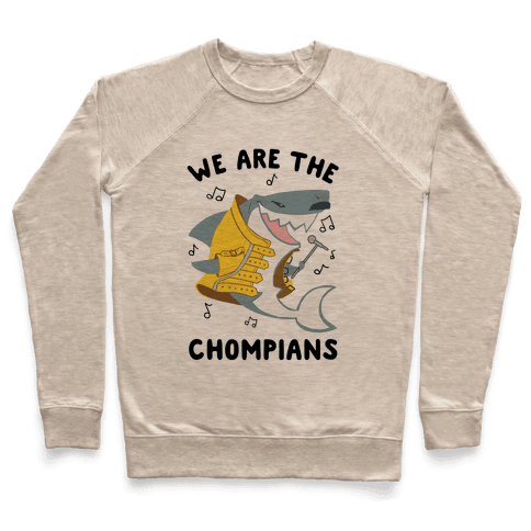 We Are The Chompians Pullover