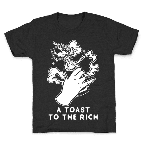 A Toast To The Rich Kids T-Shirt